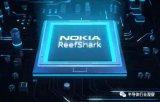 诺基亚推出ReefShark芯片组以及对此组合的...