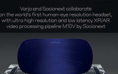 "Socionext与Varjo合作开发全球首款""人眼解析度""VR/XR头显"
