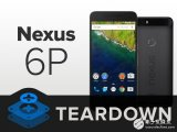 Nexus 6P拆解分析报告:怎么会有这么难修复的手机?