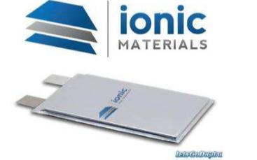 Ionic Materials固态电池取得突破性进展换来巨头融资