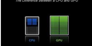 GPU和CPU有什么区别 为什么只GPU可处理图...