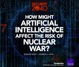 人工智能可能在2040年前增加核战争的风险