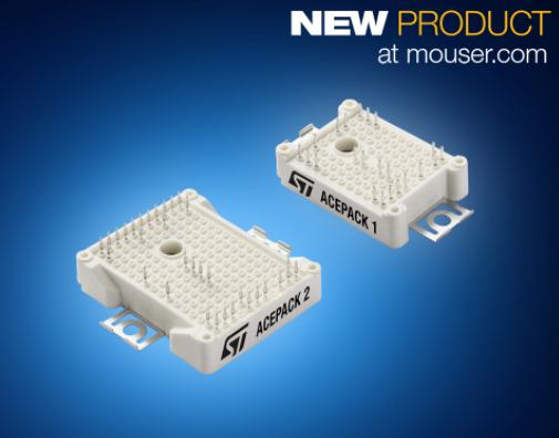 贸泽电子备货ST的ACEPACK™ IGBT模块 具有30kW的高集成度功率转换功能