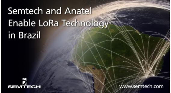 Semtech携手巴西国家电信监管局Anatel保证整个巴西的LoRa技术运行