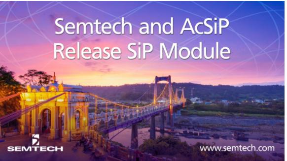 Semtech:群登科技(AcSiP利用Semt...