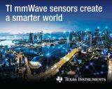 德州仪器宣布AWR1642和IWR1642毫米波传感器可以批量生产