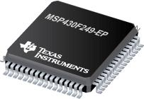 MSP430F249-EP 增强型产品 16 位超低功耗微处理器,具有 60KB 闪存、2KB RAM、12 位 ADC、2 个 USCI