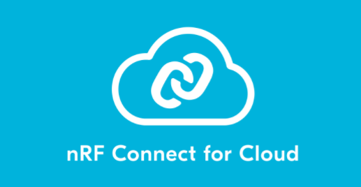 Nordic 推出nRF Connect for Cloud 的无线物联网设计方案