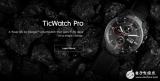 出门问问TicWatch Pro智能手表在海外开售,售价为249.99美元