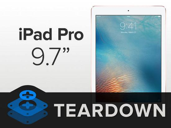 9.7寸 iPad Pro 拆解,连专家都觉得难拆
