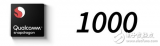 高通将推出骁龙1000系列芯片,性能逆天