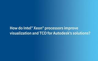 用英特尔和Autodesk可视化大数据