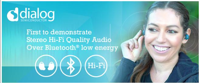Dialog 蓝牙低功耗传输立体声HiFi音频技术即将登场2018年蓝牙世界大会