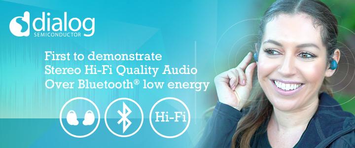 Dialog公司将于2018蓝牙世界大会首次展示蓝牙低功耗传输立体声HiFi音频技术