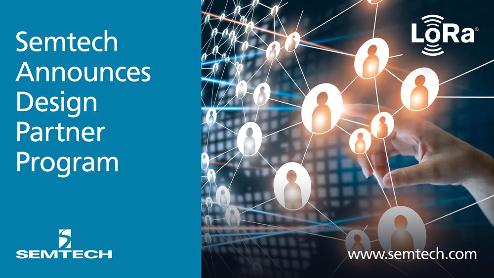 Semtech的设计合作伙伴计划加速物联网解决方案的市场化进程