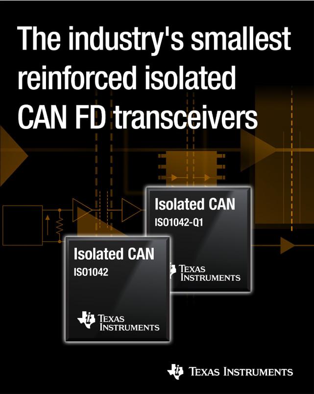 德州仪器推出2款超小型隔离式控制器局域网CAN FD收发器