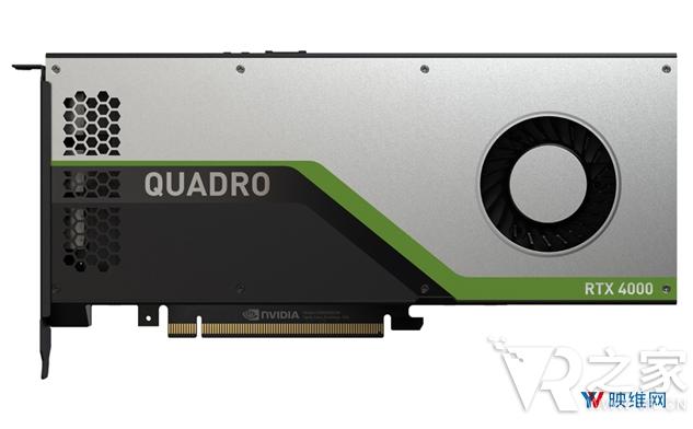 英伟达专业显卡Quadro RTX 4000发布 优化了VR应用程序的性能