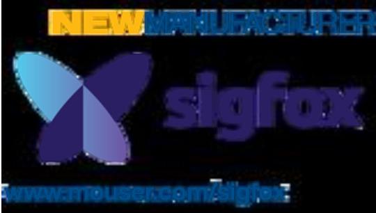 贸泽电子宣布与Sigfox签订全球分销协议  即日起开售Sigfox物联网产品