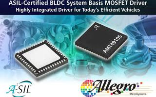 Allegro Microsystems推出经ASIL认证的全新BLDC MOSFET驱动器