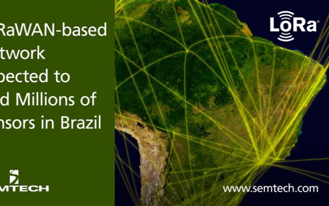 Semtech支持巴西LoRaWAN网络部署,目标连接超200万个IoT设备