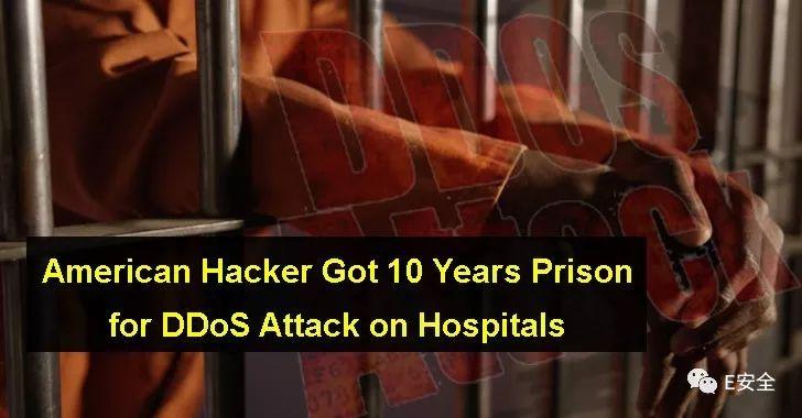 美国黑客对医院发动DDoS攻击被判10年监禁