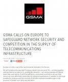 GSMA呼吁欧洲保障网络安全、维持供应商良性竞争