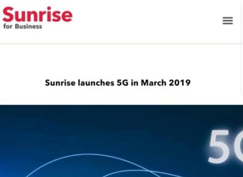 电信运营商Sunrise宣布将于3月底在瑞士推出首个5G产品