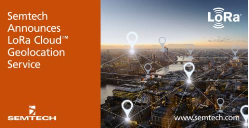 Semtech宣布推出LoRa Cloud地理定位服务
