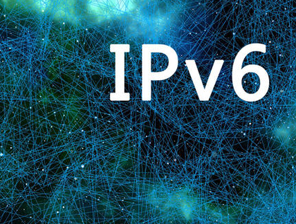 IPv6规模部署是网络强国建设的要求之一部署IPv6迫在眉睫