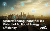 了解工业物联网在提高能源效率方面的潜力