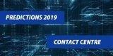 2019年将成为联络中心的变革时期