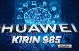 集成5G基帶,華為下一代的麒麟985芯片將于今年...