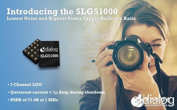 Dialog半导体宣布推出最新的可配置混合信号IC产品SLG51000 将成为高端相机和传感器系统的理想电源选择