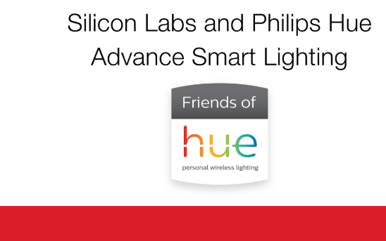 Silicon Labs?#22836;?#21033;浦 秀(Philips Hue)?#24179;?#26234;能照明