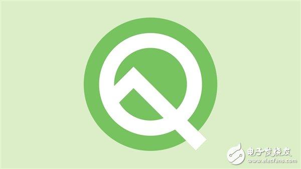 谷歌发布AndroidQBeta4 正式版预计8月份公布