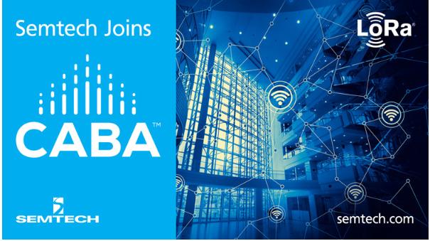 Semtech加入行业组织CABA以在智能家居和楼宇领域中推动基于LoRa的解决方案