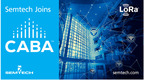 Semtech加入行業組織CABA以在智能家居和樓宇領域中推動基于LoRa的解決方案