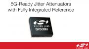 Silicon Labs推Si539x抖动衰减器 简化高速网络时钟设计