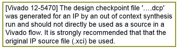 赛灵思建议:使用IP xci文件代替dcp格式的文件