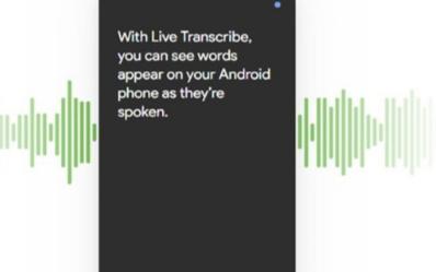 谷歌研发语音识别转文字工具Live Transcribe