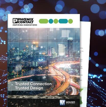贸泽电子与Phoenix Contact发布电子书:连接器设计及发展工业物联重要性