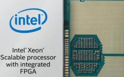 Intel下一代Xeon至强处理集成FPGA已经发货