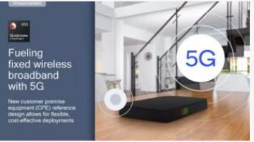 Qualcomm推出了面向5G固定无线接入的一站...