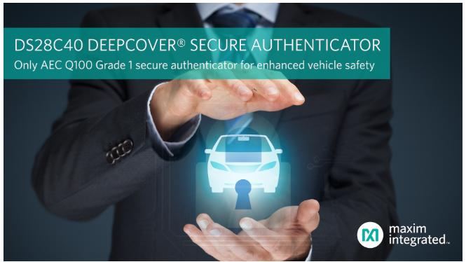 Maxim发布业界首款汽车级安全认证器,有效增强...