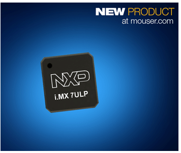 MOUSER stocking NXP i.MX 7ULP application processor