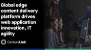 CenturyLink推出CDN边缘计算,提升企业更安全的个性化网络应用体验