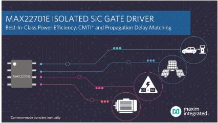 Maxim releases MAX22701E isolated gate driver