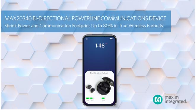 Maxim為真無線耳機提供供電與通信方案,尺寸減...