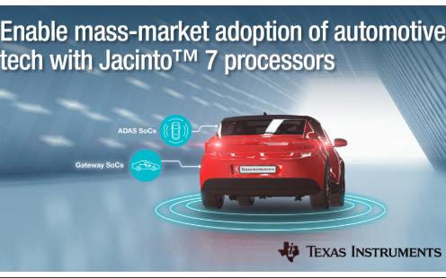德州仪器全新Jacinto™ 7处理器,助解决ADAS和汽车网关应用中的设计挑战