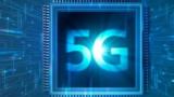 芯片厂商发声 5G部署进度被拖延